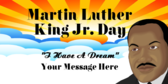"""Martin Luther King Jr Day """"I Have A Dream"""""""