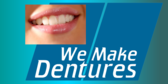We Make Dentures