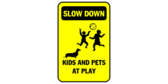 Slow down kids and pets at play