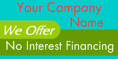 We Offer No Interest Financing