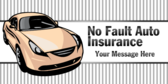 No Fault Auto Insurance; Your Message Here