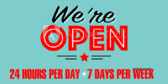 We Are Open 24 Hours Per Day 7days Per Week