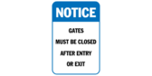 Gates must be closed after entry or exit