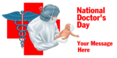 National Doctor's Day Your Message Here