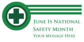 June Is National Safety Month; Your Message Here