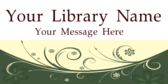 Your Library Name Your Message Here