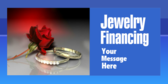 Jewelry Financing Your Message Here