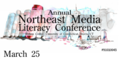 Annual Northeast Media Literacy Conference