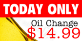 Today Only Oil Change