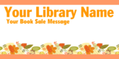 Your Library Name Your Book Sale Message