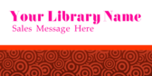 Your Library Name Sales Message Here