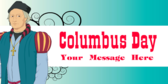 Columbus Day Your Message Here