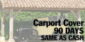 Carport Cover, 90 Days Same as Cash