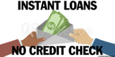 We Make Loans, No Credit Check