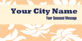 Your City Name Your Seasonal Message