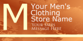Your Men's Clothing Store Name Your Sales Message