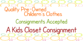 Qualty Pre-Owned Children's Clothes