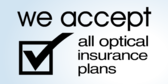 We Accept All Optical Insurance Plans