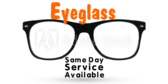 Same Day Eyeglass Service Available