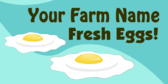 Your Farm Name Fresh Eggs