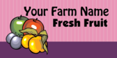 Your Farm Name Fresh Fruit