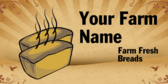 Your Farm Name Farm Fresh Breads