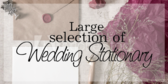 Large Selection of Wedding Stationary