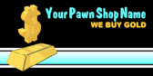 Your Pawn Shop Name We Buy Gold
