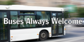Buses Always Welcome