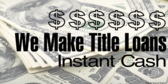 We Make Title Loans Message Here