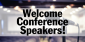 Welcome Conference Speakers!