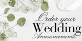 Order Your Wedding Announcements Here