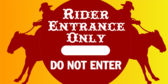 Rider Entrance