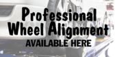 Professional Wheel Alignment Available Here