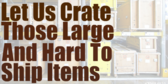 Let Us Crate Those Large