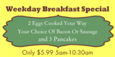Weekday Breakfast Special
