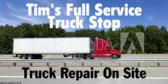 Full Service Truck Stop with Repair On Site