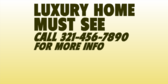 Luxury Home Must See Call