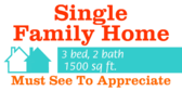 Single Family Home Must See To Appreciate