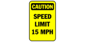 CAUTION: Speed Limit 15MPH