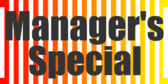 Manager's Special Discount