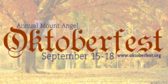 Annual Mount Angel Oktoberfest