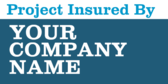 Project Insured By Your Company