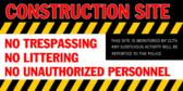Construction Site No Trespassing No Littering