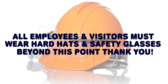 All Employees & Visitors Must Wear Hard Hats