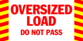 Oversized Load Do Not Pass