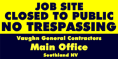 Job Site Closed to Public No Trespassing
