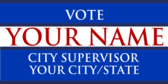 Vote Your Name City Supervisor Your City/State