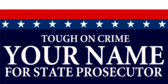 Tough on Crime Your Name for State Prosecutor