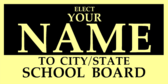 Elect Your Name School Board